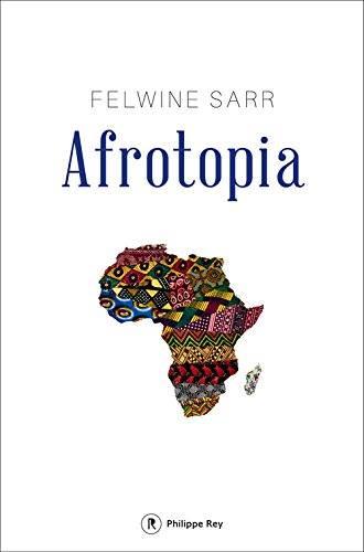 Afrotopia, le dernier livre de Felwine Sarr